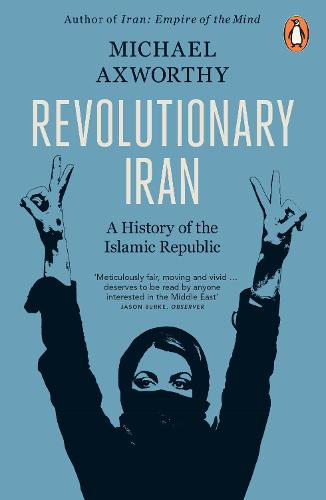 Revolutionary Iran: A History of the Islamic Republic (Paperback)