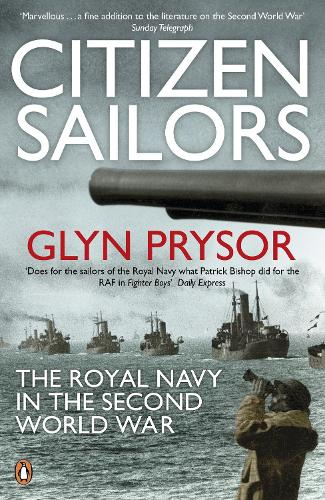 Citizen Sailors: The Royal Navy in the Second World War (Paperback)