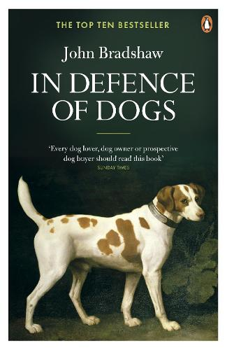 In Defence of Dogs: Why Dogs Need Our Understanding (Paperback)