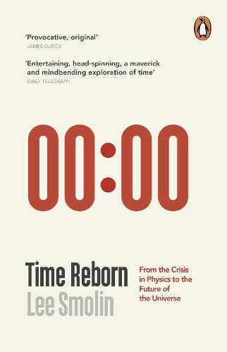 Time Reborn: From the Crisis in Physics to the Future of the Universe (Paperback)