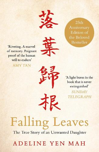 Falling Leaves Return to Their Roots: The True Story of an Unwanted Chinese Daughter (Paperback)