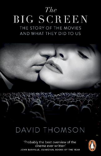 The Big Screen: The Story of the Movies and What They Did to Us (Paperback)