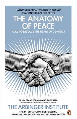 The Anatomy of Peace: How to Resolve the Heart of Conflict (Paperback)