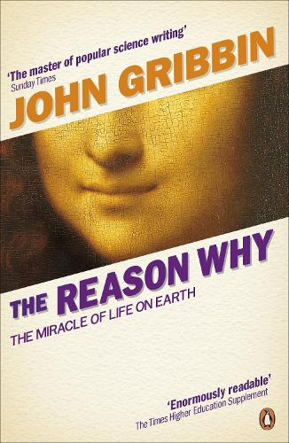 The Reason Why: The Miracle of Life on Earth (Paperback)