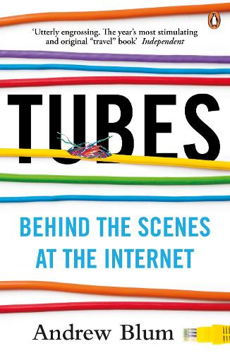 Tubes: Behind the Scenes at the Internet (Paperback)