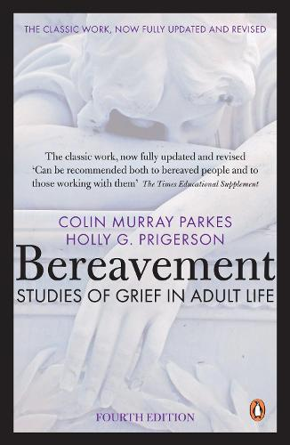 Bereavement (4th Edition): Studies of Grief in Adult Life (Paperback)