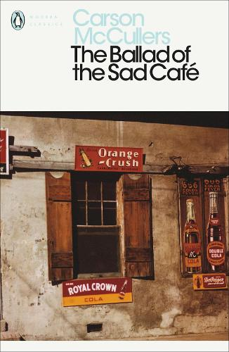 The Ballad of the Sad Cafe - Penguin Modern Classics (Paperback)