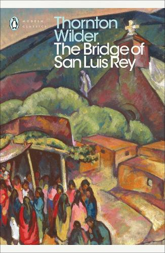 The Bridge of San Luis Rey - Penguin Modern Classics (Paperback)