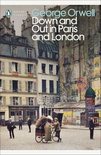 Down and Out in Paris and London - Penguin Modern Classics (Paperback)