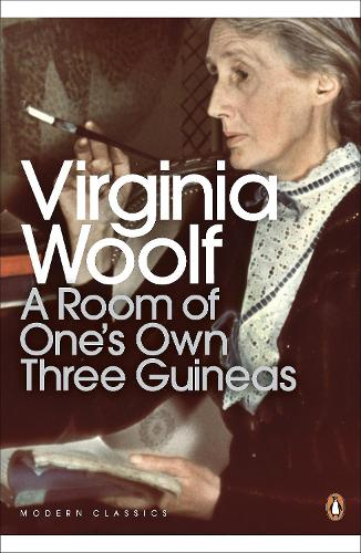 A Room of One's Own/Three Guineas - Penguin Modern Classics (Paperback)