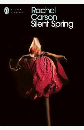 Silent Spring - Penguin Modern Classics (Paperback)