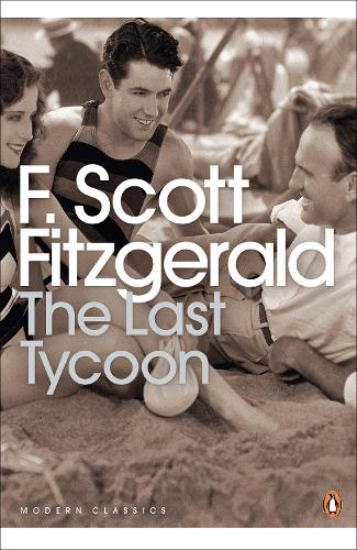 The Last Tycoon - Penguin Modern Classics (Paperback)