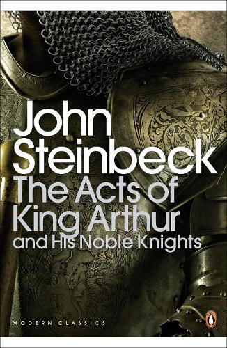 The Acts of King Arthur and his Noble Knights - Penguin Modern Classics (Paperback)