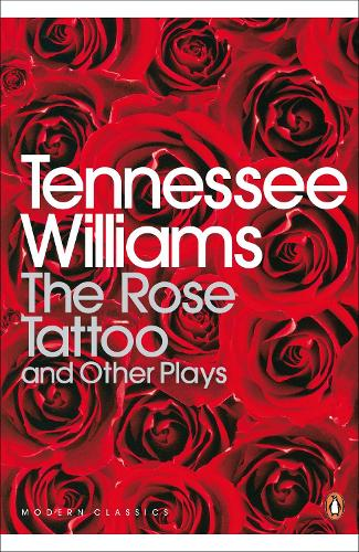 The Rose Tattoo and Other Plays - Penguin Modern Classics (Paperback)