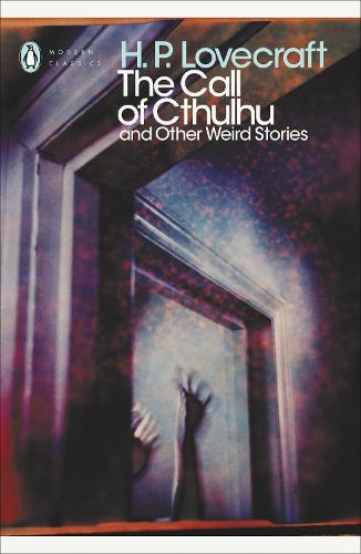 The Call of Cthulhu and Other Weird Stories - Penguin Modern Classics (Paperback)