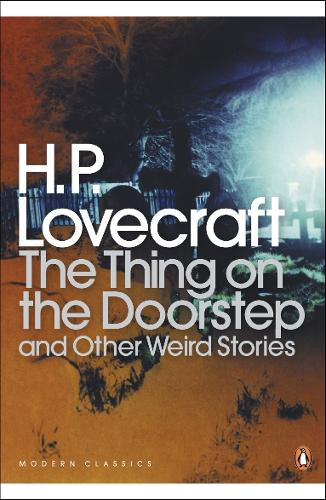 The Thing on the Doorstep and Other Weird Stories - Penguin Modern Classics (Paperback)