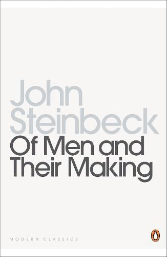 Of Men and Their Making: The Selected Nonfiction of John Steinbeck (Paperback)