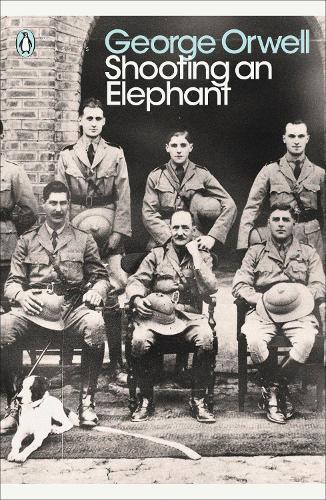 Shooting an Elephant - Penguin Modern Classics (Paperback)