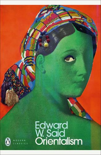 Orientalism - Penguin Modern Classics (Paperback)
