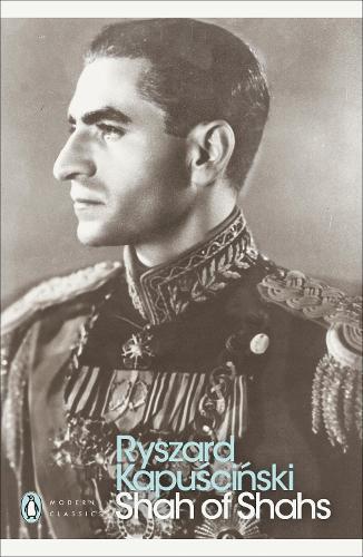 Shah of Shahs - Penguin Modern Classics (Paperback)
