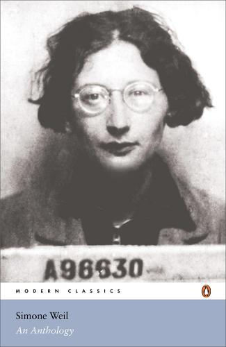 Simone Weil: An Anthology - Penguin Modern Classics (Paperback)