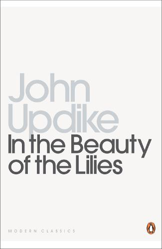 In the Beauty of the Lilies - Penguin Modern Classics (Paperback)