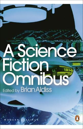 A Science Fiction Omnibus - Penguin Modern Classics (Paperback)