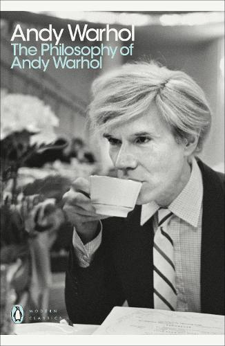 The Philosophy of Andy Warhol - Penguin Modern Classics (Paperback)