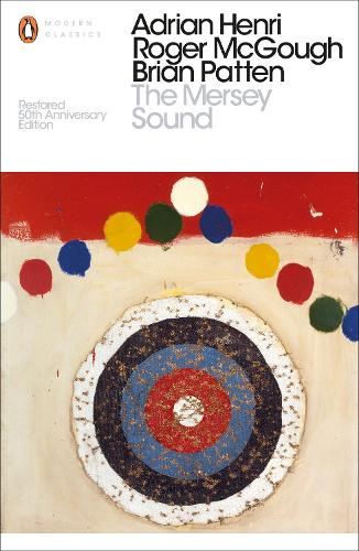 The Mersey Sound: Restored 50th Anniversary Edition - Penguin Modern Classics (Paperback)