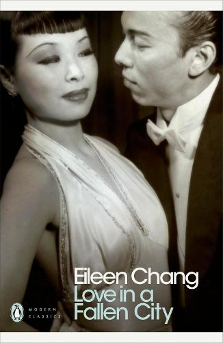Love in a Fallen City - Penguin Modern Classics (Paperback)