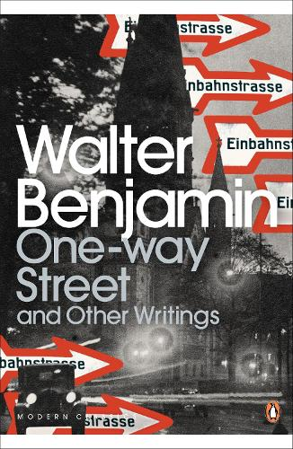 One-Way Street and Other Writings - Penguin Modern Classics (Paperback)