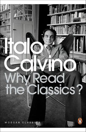 Why Read the Classics? - Penguin Modern Classics (Paperback)