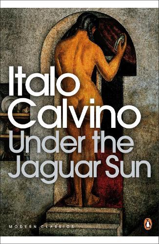 Under the Jaguar Sun - Penguin Modern Classics (Paperback)