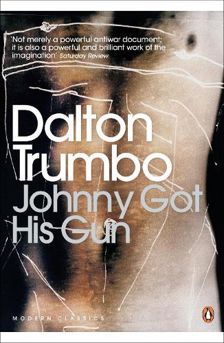 Johnny Got His Gun - Penguin Modern Classics (Paperback)