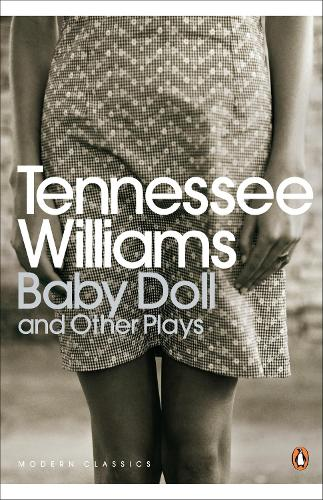 Baby Doll and Other Plays - Penguin Modern Classics (Paperback)