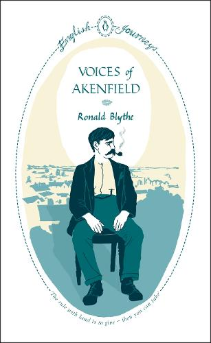 Voices of Akenfield - Penguin English Journeys (Paperback)