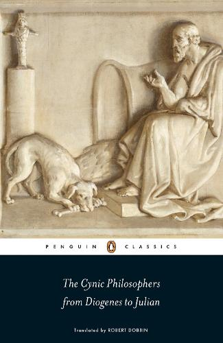 The Cynic Philosophers: From Diogenes to Julian (Paperback)