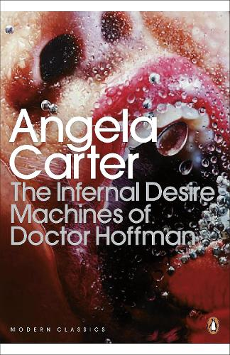 The Infernal Desire Machines of Doctor Hoffman - Penguin Modern Classics (Paperback)