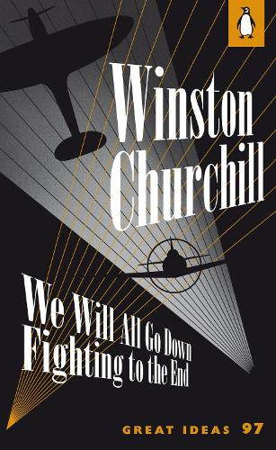 We Will All Go Down Fighting to the End - Penguin Great Ideas (Paperback)