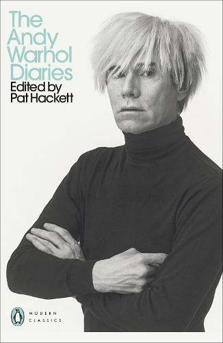 The Andy Warhol Diaries Edited by Pat Hackett - Penguin Modern Classics (Paperback)
