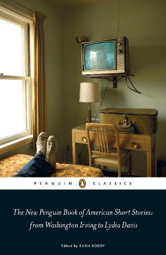The New Penguin Book of American Short Stories, from Washington Irving to Lydia Davis (Paperback)