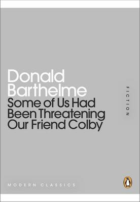 Some of Us Had Been Threatening Our Friend Colby (Paperback)