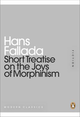Short Treatise on the Joys of Morphinism (Paperback)