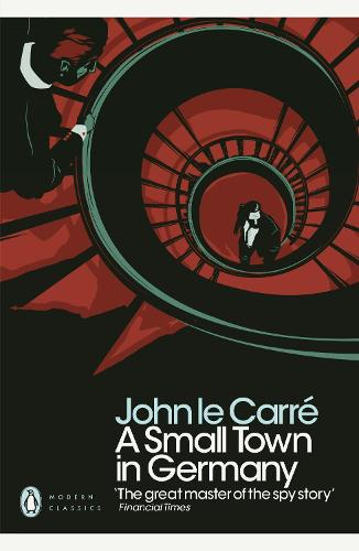 A Small Town in Germany - Penguin Modern Classics (Paperback)