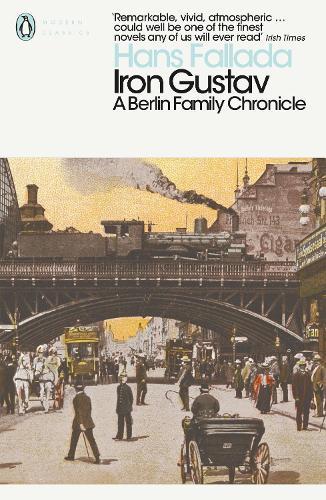 Iron Gustav: A Berlin Family Chronicle - Penguin Modern Classics (Paperback)