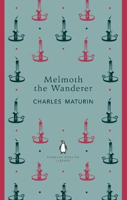 Melmoth the Wanderer - The Penguin English Library (Paperback)