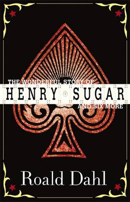 """The Wonderful Story of Henry Sugar: The """"Boy Who Talked with Animals""""; The """"Hitch-hiker""""; The """"Mildenh"""": and Six More (Paperback)"""