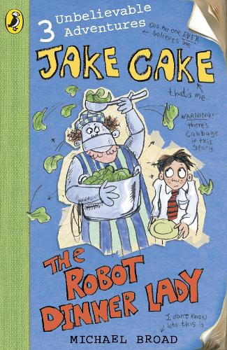 Jake Cake: The Robot Dinner Lady - Jake Cake (Paperback)