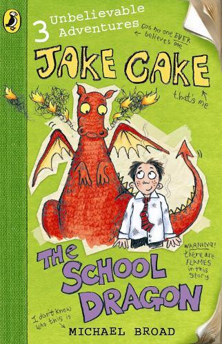 Jake Cake: The School Dragon - Jake Cake (Paperback)