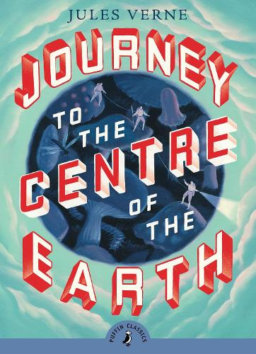 Journey to the Centre of the Earth - Puffin Classics (Paperback)
